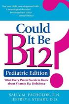 Could It Be B12? -- Pediatric Edition