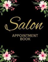 Salon Appointment Book: Undated 52 Weeks Monday To Sunday 8AM To 6PM Appointment Planner With Gold & Pink Floral Design, Organizer In 15 Minut