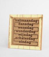 Wooden sign kalmaandag - 20 x 20 cm - Wanddecoratie