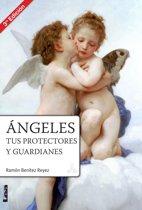 Ángeles, tus protectores y guardianes 2ªed