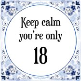Verjaardag Tegeltje met Spreuk (18 jaar: Keep calm you're only 18 + cadeau verpakking & plakhanger