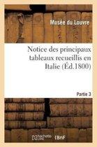 Notice Des Principaux Tableaux Recueillis En Italie. Troisi me Partie.