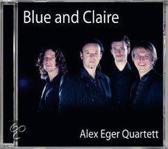 Alex Eger Quartett - Blue And Claire