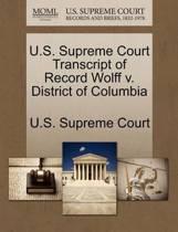 U.S. Supreme Court Transcript of Record Wolff V. District of Columbia