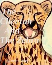 The Cheetah and The Zebra