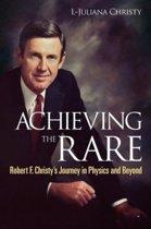 Achieving The Rare
