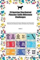 20 Austrian Shorthaired Pinscher Selfie Milestone Challenges: Austrian Shorthaired Pinscher Milestones for Memorable Moments, Socialization, Indoor &