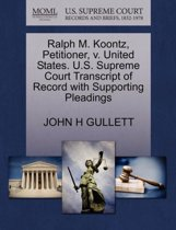 Ralph M. Koontz, Petitioner, V. United States. U.S. Supreme Court Transcript of Record with Supporting Pleadings