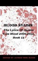 Blood Stains: The Lyrics Of Jaysen True Blood 2000-2011, Book 11