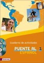 Puente al espanol 1. Cuaderno de actividades. Mit Multimedia-Sprachtrainer und CD für Schüler