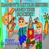 Danny's Little Sister and the Rocket