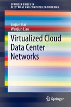 Virtualized Cloud Data Center Networks