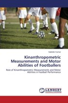 Kinanthropometric Measurements and Motor Abilities of Footballers