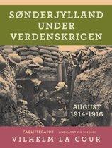 Sønderjylland under verdenskrigen. August 1914-1916