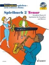 Saxophon spielen - Mein schönstes Hobby. Spielbuch 2. Tenor. Mit Audio-CD