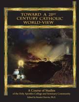 Toward a 21st Century Catholic World-View