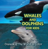 Whales and Dolphins for Kids : Oceans of The World in Color