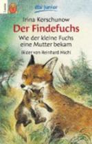 Der Findefuchs - Wie der kleine Fuchs ein Mutter bekam