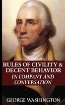 The Rules of Civility and Decent Behavior in Company and Conversation