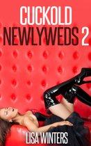 Cuckold Newlyweds 2 (Cuckold Feminization Erotica)