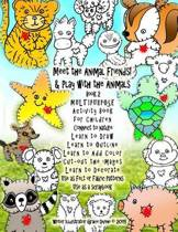 Meet the Animal Friends! & Play with the Animals Book 2 Multipurpose Activity Book for Children Connect to Nature Learn to Draw Learn to Outline Learn to Add Color Cut-Out the Images Learn to Decorate Use as Felt or Fabric Patterns Use as a Scrapbook