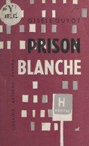 Prison blanche