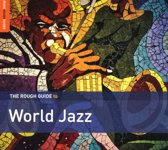 World Jazz. The Rough Guide