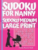 Sudoku For Nanny - Sudoku Medium Large Print