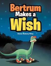 Bertrum Makes a Wish