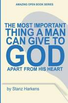The Most Important Thing a Man Can Give to God Apart from His Heart