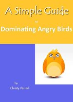 A Simple Guide to Dominating Angry Birds