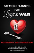 Strategic Planning for Love & War