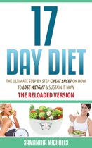 17 Day Diet : The Ultimate Step by Step Cheat Sheet on How to Lose Weight & Sustain It Now