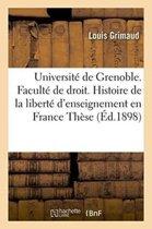 Universit� de Grenoble. Facult� de Droit. Histoire de la Libert� d'Enseignement En France. Th�se