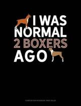 I Was Normal 2 Boxers Ago