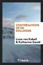 Conversations of Dr. D llinger