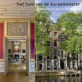Het huis van de burgemeester. Herengracht 502 in Amsterdam