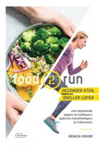 Food2run voor beginnende joggers en hardlopers, gedreven marathonlopers en trailrunners