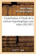 Contribution l' tude de la Cirrhose Hypertrophique Sans Ict re