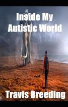 Inside My Autistic World