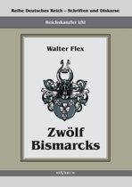 Reichskanzler Otto Von Bismarck - Zw lf Bismarcks