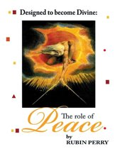 Designed to Become Divine the Role of Peace