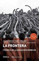 La Frontera. Cronica de la Araucanía rebelde