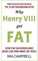 Why Henry VIII Got Fat
