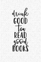 Drink Good Tea Read Good Books