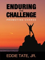 Enduring the Challenge: Promoting Change