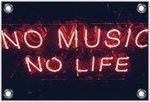 Tuinposter – Neon 'No Music No Life– 60x40 Foto op Tuinposter (wanddecoratie voor buiten en binnen)