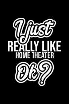 I Just Really Like Home Theater Ok?: Christmas Gift for Home Theater lover - Funny Home Theater Journal - Nice 2019 Christmas Present for Home Theater