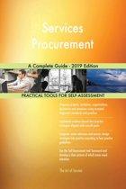 Services Procurement A Complete Guide - 2019 Edition
