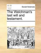 The Welchman's Last Will and Testament